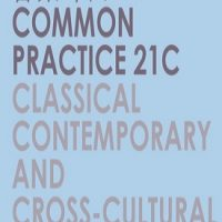 Common Practice 21C: Classical, Contemporary, and Cross-Cultural Music Festival