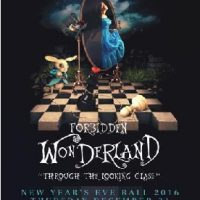 Forbidden Wonderland - Through The Looking Glass - New Year's Eve Ball 2016
