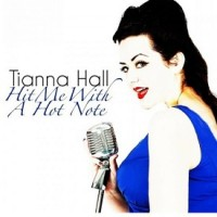 Tianna Hall: Hit Me With A Hot Note