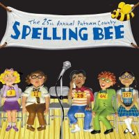 The 25th Annual Putnam County Spelling Bee - A Musical Comedy