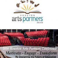 2016 Houston Arts Partners Conference: Motivate - Engage - Transform: Re-Designing the Future of Education
