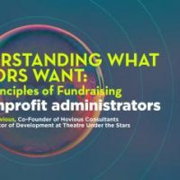 WORKSHOP: Understanding What Donors Want: Basic Principles of Fundraising