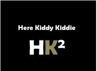 Here Kiddy Kiddie (HK2)