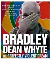 The Perfectly Violent Dream (a.k.a. Bradley Dean Whyte)