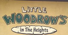 Little Woodrow's - The Heights